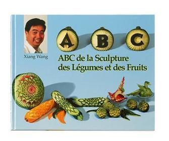 Livre ABC de la sculpture des légumes et des Fruits