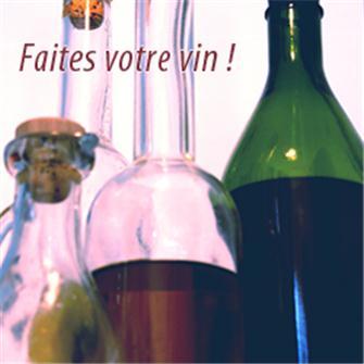 Faites votre vin !