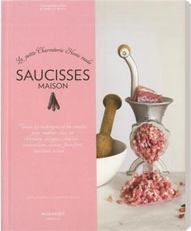 Livre Saucisses maison - La petite Charcuterie Home made