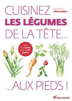 Cuisinez les légumes de la tête...aux pieds