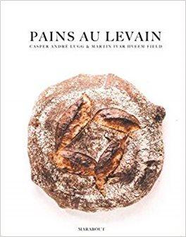 Livre Pain au levain - Le pain rustique et authentique